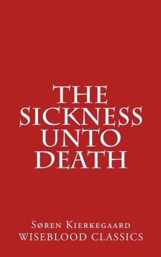 The Sickness Unto Death (Wiseblood Classics of Philosophy): Kierkegaard, S�ren