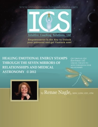 9781490416809: Healing Emotional Energy Stamps through the Seven Mirrors of Relationships and Medical Astronomy