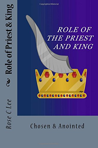 9781490418773: The Role of the Priest and King