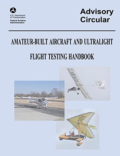 Amateur-Built Aircraft and Ultralight Flight Testing Handbook: Transportation, U. S.