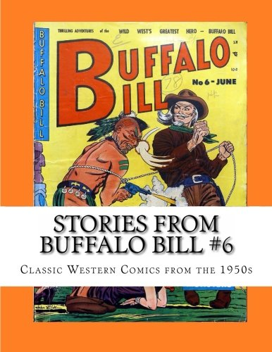 9781490419039: Stories From Buffalo Bill #6: Classic Western Comics from the 1950s