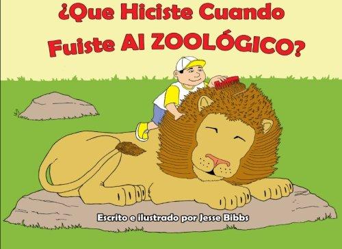 9781490419305: ¿Que Hiciste Cuando Fuiste Al Zoologico? (Spanish Edition)
