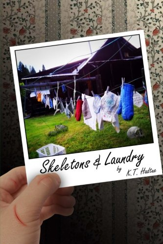 Skeletons and Laundry: K. T. Hadtue