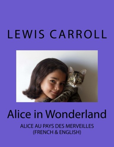 Alice in Wonderland: Alice au Pays des Merveilles (French Edition) (1490420762) by Carroll, Lewis; Marcel, Nik