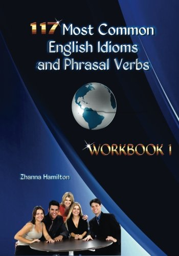 9781490421001: 117 Most Common English Idioms and Phrasal Verbs: Workbook 1