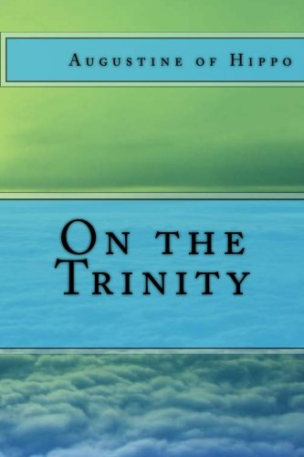 On the Trinity: Hippo, Augustine of