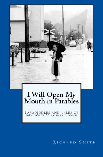 9781490422978: I Will Open My Mouth in Parables: Taradiddles and Tales of My West Virginia Home