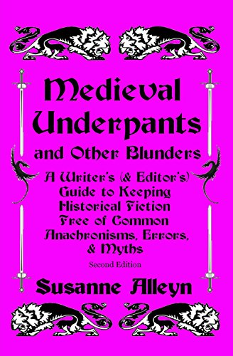9781490424033: Medieval Underpants and Other Blunders: A Writer's (& Editor's) Guide to Keeping Historical Fiction Free of Common Anachronisms, Errors, & Myths [Second Edition]