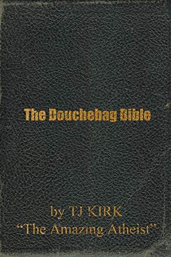 9781490425306: The Douchebag Bible