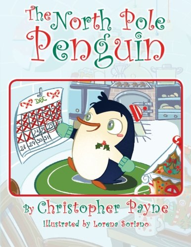 The North Pole Penguin: Payne, Christopher