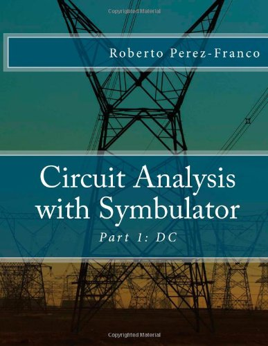 9781490426457: Circuit Analysis with Symbulator: Part 1: DC (Volume 1)