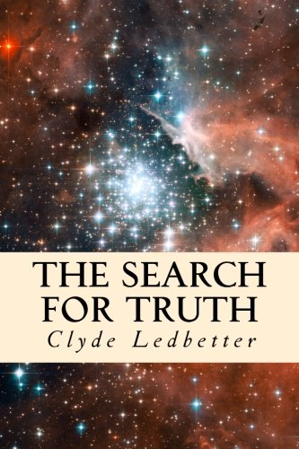 9781490427928: The Search For Truth: what one believes should be based on truth, truth should not be based on what one believes