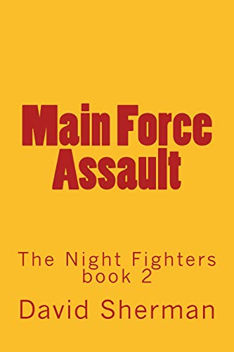 Main Force Assault (The Night Fighters): David Sherman