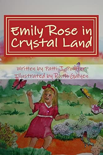 9781490428512: Emily Rose in Crystal Land: Book One (Crstal Land) (Volume 1)