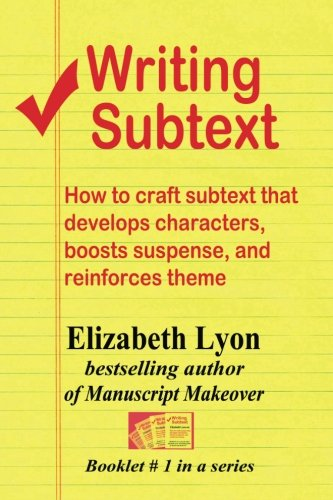 9781490429885: Writing Subtext: How to craft subtext that develops characters, boosts suspense, and reinforces theme (Elizabeth Lyon on writing)