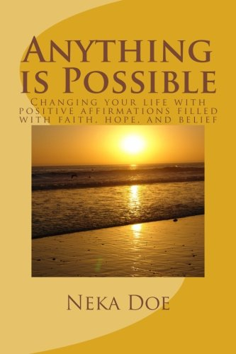 9781490433264: Anything is Possible: Changing your life with positive affirmations