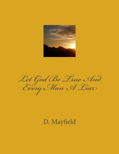 9781490433752: Let God Be True And Every Man A Liar