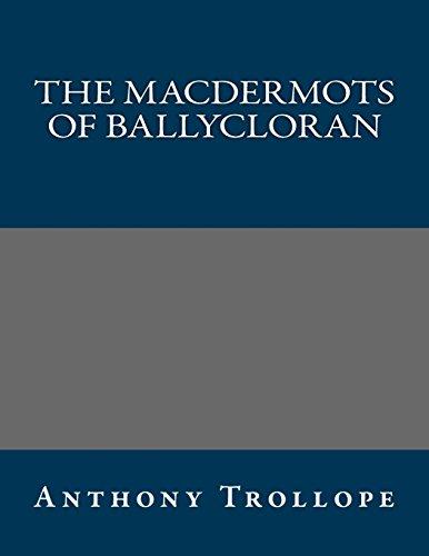 The Macdermots of Ballycloran: Anthony Trollope