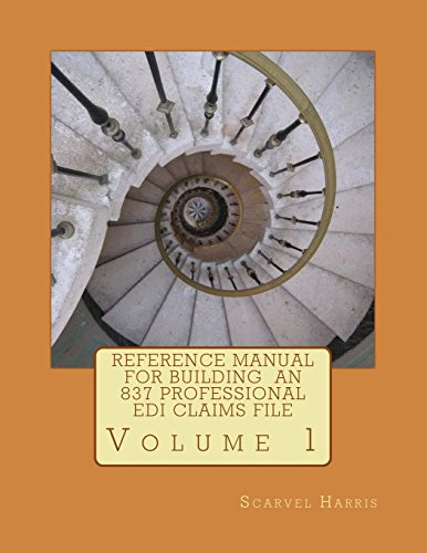 9781490434827: Reference Manual for Building an 837 Professional EDI Claims File