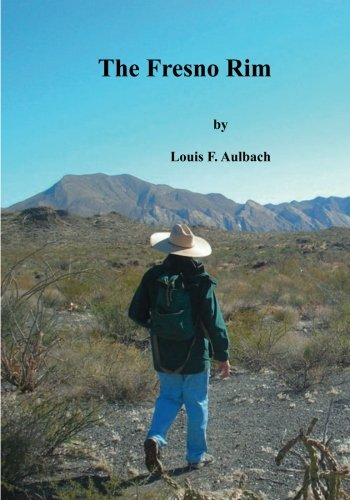 The Fresno Rim: and other day hikes in the Big Bend Ranch State Park (Big Bend Ranch State Park ...