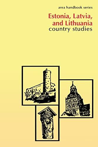 Estonia, Latvia, and Lithuania: Country Studies: Iwaskiw, Walter R
