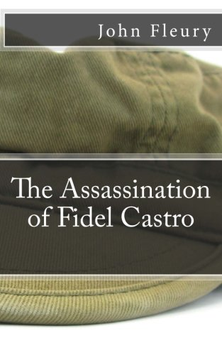 9781490436654: The Assassination of Fidel Castro: The Secret History of Assassination Attempts On Fidel Castro