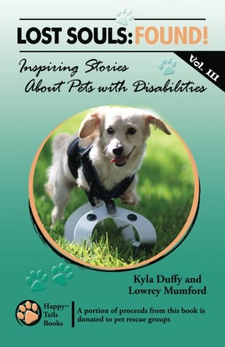 9781490438184: Lost Souls: FOUND! Inspiring Stories About Pets with Disabilities, Vol. III