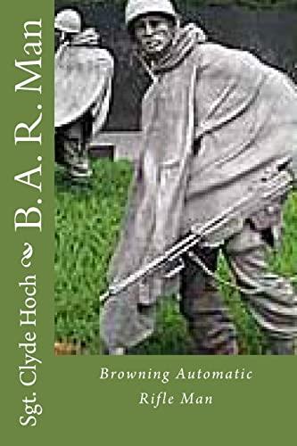 9781490438917: B. A. R. Man: Browning Automatic Rifle Man