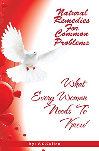 9781490439495: Natural Remedies For Common Problems: What Every Woman Needs To Know