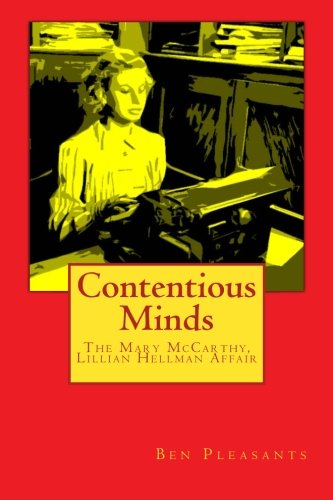 9781490440545: Contentious Minds: The Mary McCarthy, Lillian Hellman Affair