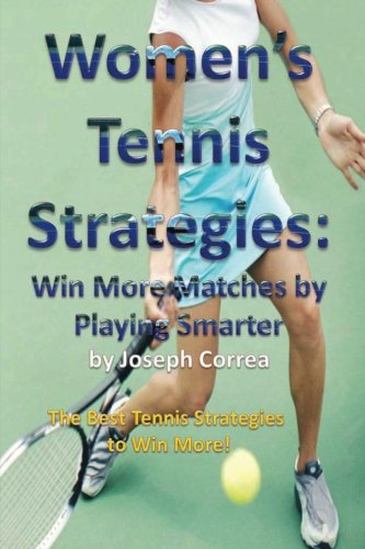 9781490441276: Women's Tennis Strategies: Win More Matches by Playing Smarter