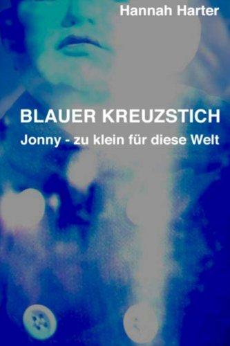 9781490442891: Blauer Kreuzstich: Jonny - zu klein für diese Welt (German Edition)