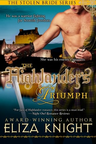 The Highlander's Triumph (The Stolen Bride Series): Eliza Knight