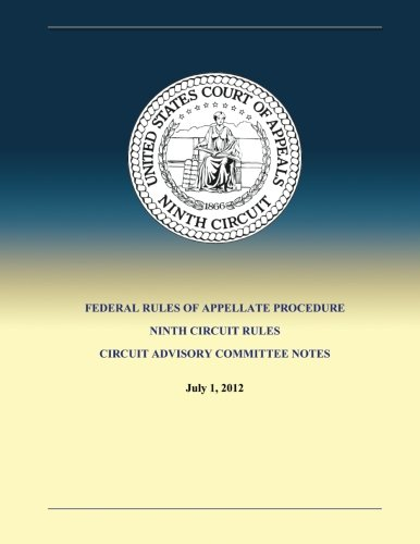 9781490443812: Federal Rules of Appellate Procedure Ninth Circuit Rules Circuit Advisory Committee Notes