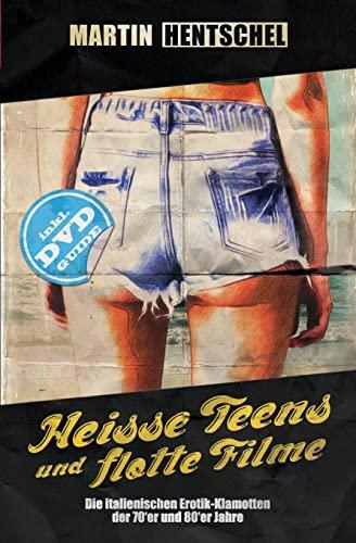 9781490443928: Heisse Teens und flotte Filme: Die italienischen Erotik-Klamotten der 70'er und 80'er Jahre