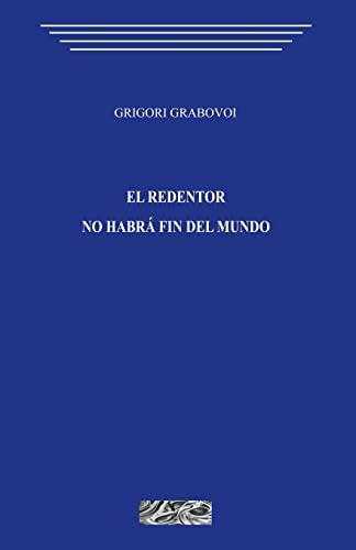 9781490443973: El redentor. No habra fin del mundo (Spanish Edition)