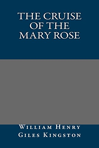 9781490444116: The Cruise of the Mary Rose