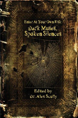 9781490444451: Enter at Your Own Risk: Dark Muses, Spoken Silences