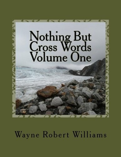 Nothing But Cross Words Volume One: Williams, Wayne Robert