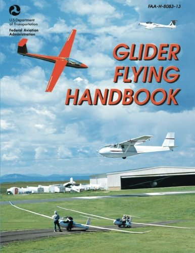 9781490446608: Glider Flying Handbook (FAA-H-8083-13)