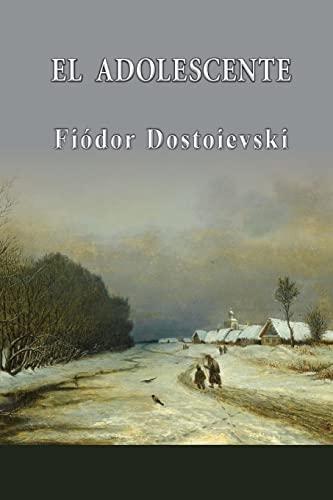El adolescente (Spanish Edition): Dostoievski, Fiódor
