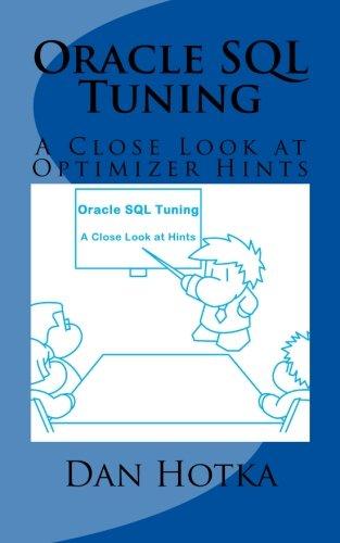 9781490447872: Oracle SQL Tuning: A Close Look at Optimizer Hints