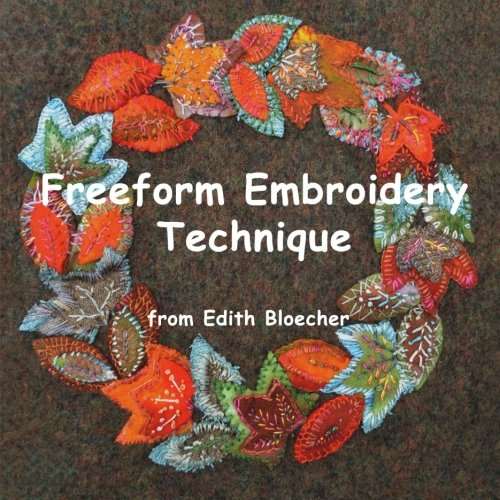 9781490448749: freeform embroidery - technique
