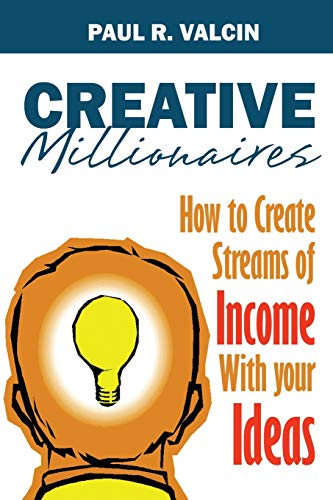 9781490449197: Creative Millionaires: How to Create Streams of Income with Your Ideas