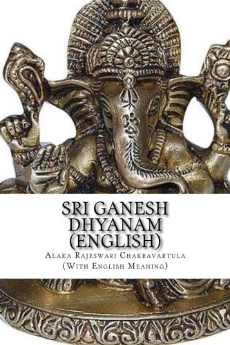 9781490449234: Sri Ganesh Dhyanam: In English, with meaning (Volume 1)