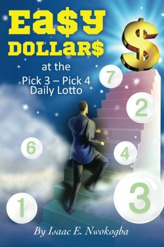 9781490449395: Ea$y Dollar$: at the Pick 3 - Pick 4 Daily Lotto