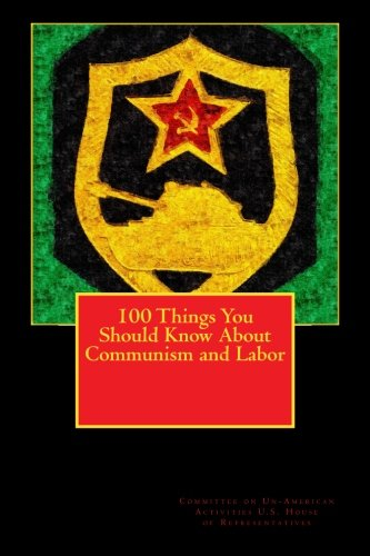 9781490449753: 100 Things You Should Know About Communism and Labor