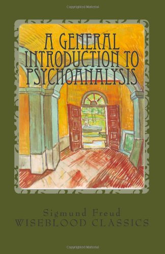 A General Introduction to Psychoanalysis (Wiseblood Classics of Philosophy): Sigmund Freud