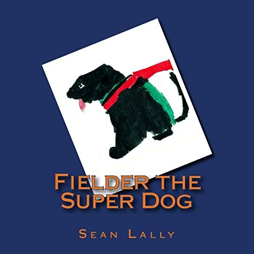 9781490453743: Fielder the Super Dog