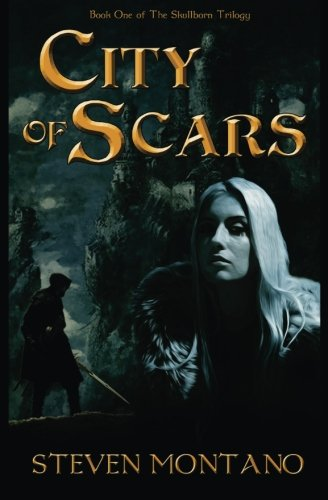 9781490454160: City of Scars: Volume 1 (The Skullborn Trilogy)